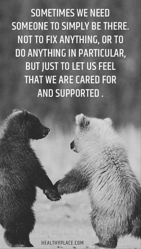 Sometimes we need someone to simply be there
